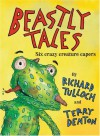 Beastly Tales: Six Crazy Creature Capers - Richard Tulloch;Terry Denton