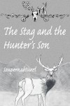 The Stag and the Hunter's Son - Soupernabturel