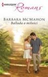 Ballada o miłości - McMahon Barbara