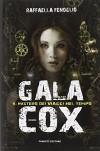 Gala Cox e il mistero dei viaggi nel tempo - Raffaella Fenoglio