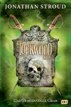 Lockwood & Co. - Das Grauenvolle Grab (Die Lockwood & Co.-Reihe 5) - Katharina Orgaß, Gerald Jung, Jonathan Stroud