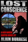 Lost Conscience: A Ben Baker Sniper Novel - Alain Burrese