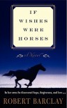 If Wishes Were Horses - Robert Barclay