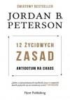 12 życiowych zasad. Antidotum na chaos - Jordan Peterson, Krzysztof Zuber
