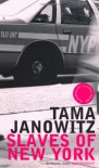 Slaves of New York (Bloomsbury Classic Reads) - Tama Janowitz