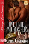 Love Under Two Masters [Lusty, Texas] - Cara Covington