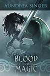 Blood for Magic - Aundrea Singer