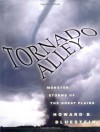 Tornado Alley: Monster Storms of the Great Plains - Howard B. Bluestein