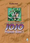 Le bizzarre avventure di Jojo n. 3: Phantom Blood n. 3 - Hirohiko Araki, 荒木 飛呂彦