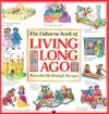 The Usborne Book of Living Long Ago (Explainers) - Helen Edom, Felicity Brooks, Teri Smith