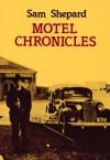 Motel Chronicles - Sam Shepard