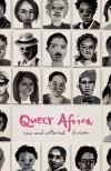 Queer Africa - Karen Martin,  Makhosazana Xaba, Richard de Nooy, K. Sello Duiker, Monica Arac de Nyeko, Beatrice Lamwaka, Annie Holmes
