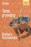 Teren prywatny - Barbara Kosmowska