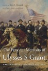 The Personal Memoirs of Ulysses S. Grant: The Complete Annotated Edition - Ulysses S. Grant, John F. Marszalek