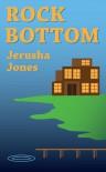 Rock Bottom - Jerusha Jones