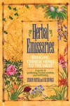Herbal Emissaries: Bringing Chinese Herbs to the West: A Guide to Gardening, Herbal Wisdom, and Well-Being - Steven Foster