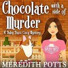 Chocolate With A Side Of Murder (Daley Buzz Cozy Mystery) (Volume 1) - Meredith Potts