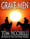 Grave Men - Tom Piccirilli