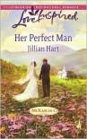 Her Perfect Man - Jillian Hart