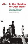 "In the Shadow of ""Just Wars"": Violence, Politics and Humanitarian Action - Médecins Sans Frontières"