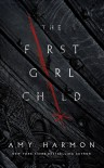 The First Girl Child - Amy Harmon