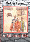 A Pál utcai fiúk - Ferenc Molnár