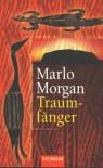 Traumfänger: die Reise einer Frau in die Welt der Aborigines - Marlo Morgan