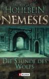 Nemesis. Die Stunde des Wolfs - Wolfgang Hohlbein