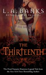 The Thirteenth (Vampire Huntress Legend, #12) - L.A. Banks