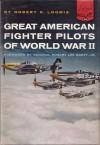 Great American Fighter Pilots of World War II - Robert D. Loomis