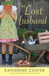 The Lost Husband: A Novel - Katherine Center