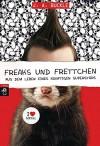 Freaks und Frettchen. Aus dem Leben eines künftigen Superstars - J.A. Buckle, Henriette Zeltner