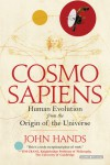 Cosmosapiens: Human Evolution From the Origin Of the Universe - John Hands