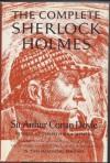 The Complete Sherlock Holmes - Arthur Conan Doyle, Christopher Morley