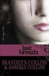 Last Breath - Brandilyn Collins, Amberly Collins