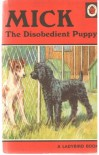 Mick, Disobedient Puppy (A Ladybird Book) - N. Barr