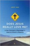 Does Jesus Really Love Me?: A Gay Christian's Pilgrimage in Search of God in America -