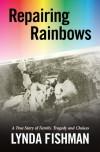 Repairing Rainbows - Lynda Fishman
