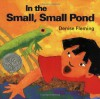 In the Small, Small Pond - Denise Fleming