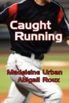 Caught Running - Abigail Roux;Madeleine Urban