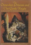 The Outspoken Princess and The Gentle Knight: A Treasury of Modern Fairy Tales -