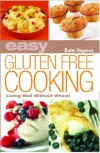 Easy Gluten Free Cooking - Bette Hagman