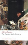 The Custom of the Country - Edith Wharton, Stephen Orgel