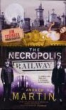 The Necropolis Railway A Novel of Murder, Mystery and Steam  - Andrew Martin