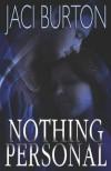 Nothing Personal - Jaci Burton