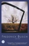North: A Novel - Frederick Busch