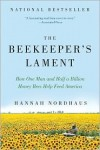 The Beekeeper's Lament: How One Man and Half a Billion Honey Bees Help Feed America - Hannah Nordhaus