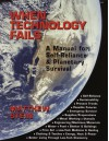 When Technology Fails: A Manual for Self-Reliance & Planetary Survival - Matthew Stein