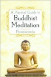 A Practical Guide to Buddhist Meditation - Paramananda