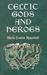 Celtic Gods and Heroes (Celtic, Irish) - Marie-Louise Sjoestedt